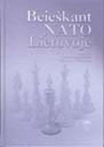 Beieškant NATO Lietuvoje: pasiekimai, nesėkmės, perspektyvos | Sud. Dovilė Jakniūnaitė, Kęstutis Paulauskas