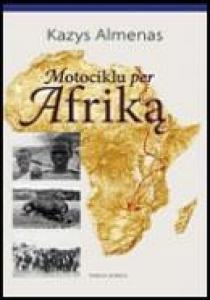 Motociklu per Afriką   Kazys Almenas