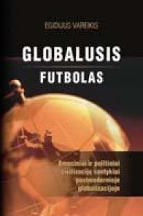 Globalusis futbolas | Egidijus Vareikis