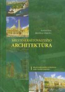 Miesto kraštovaizdžio architektūra, I tomas. Miesto kraštovaizdžio architektūros raida ir teorijos pagrindai | Konstantinas Jakovlevas-Mateckis