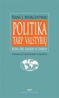 Politika tarp valstybių. Kova dėl galios ir taikos | Hans J. Morgenthau