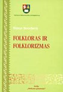 Folkloras ir folklorizmas | Stasys Skrodenis