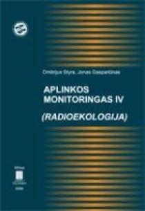Aplinkos monitoringas IV (Radioekologija) | D. Styra, J. Gaspariūnas