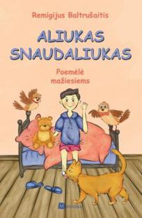 Aliukas Snaudaliukas | Remigijus Baltrušaitis