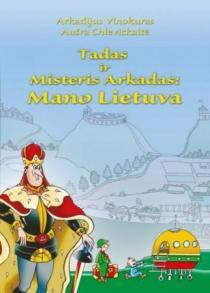 Tadas ir Misteris Arkadas: Mano Lietuva   Arkadijus Vinokuras, Aušra Chlevickaitė