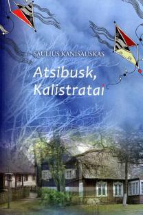 Atsibusk, Kalistratai | Saulius Kanišauskas