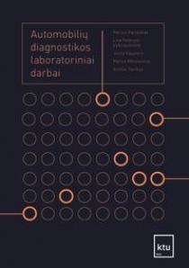 Automobilių diagnostikos laboratoriniai darbai | Nerijus Partaukas, Lina Pelenytė-Vyšniauskienė, Jovita Kaupienė ir kt.