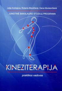 Jungtinė bakalauro studijų programa. Kineziterapija | Daiva Mockevičienė, Julija Andrejeva, Roberta Bikuličienė