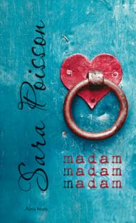 Madam madam madam | Sara Poisson