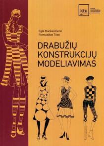Drabužių konstrukcijų modeliavimas   Eglė Mackevičienė, Romualdas Titas