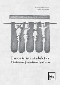 Emocinis intelektas: Lietuvos jaunimo tyrimas | Rosita Lekavičienė, Dalia Antinienė