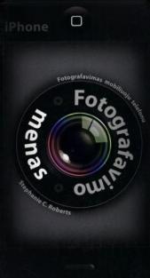 Fotografavimo menas. iPhone | Stephanie C. Roberts