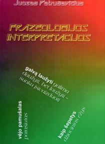 Frazeologijos interpretacijos | Juozas Petruševičius