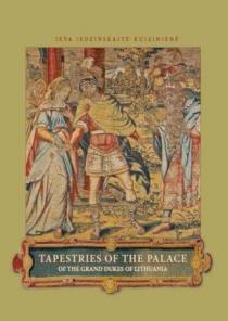 Tapestries of the Palace of the Grand Dukes of Lithuania | Ieva Jedzinskaitė-Kuizinienė