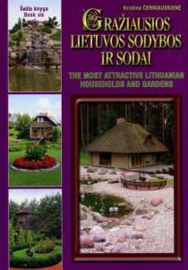 Gražiausios Lietuvos sodybos ir sodai, 6 knyga | Kristina Černiauskienė