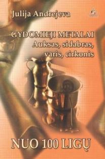 Gydomieji metalai nuo 100 ligų   Julija Andrejeva