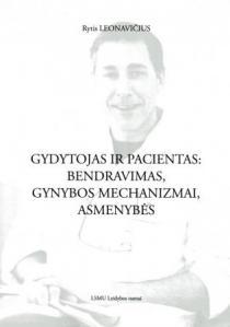 Gydytojas ir pacientas: bendravimas, gynybos mechanizmai, asmenybės | Rytis Leonavičius