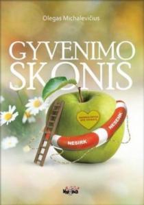 Gyvenimo skonis. Populiari knyga apie sveikatą   Olegas Michalevičius