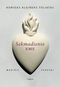Sekmadienio SMS. Mažieji tekstai   Algirdas Toliatas