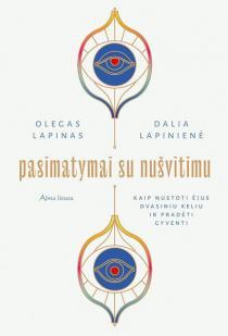 Pasimatymai su nušvitimu | Dalia Lapinienė, Olegas Lapinas