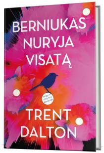 Berniukas nuryja visatą | Trent Dalton