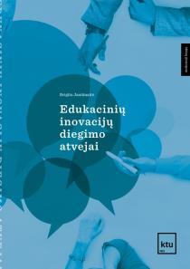 Edukacinių inovacijų diegimo atvejai | Brigita Janiūnaitė