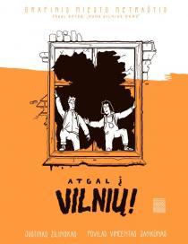 """Atgal į Vilnių! Grafinis miesto metraštis (pagal knygą """"Mano Vilnius mano"""")   Justinas Žilinskas, Povilas Vincentas Jankūnas"""