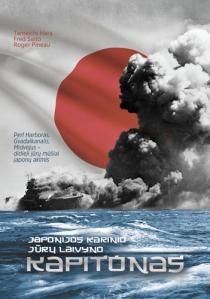 Japonijos karinio jūrų laivyno kapitonas. Perl Harboras, Gvadalkanalis, Midvėjus – didieji jūrų mūšiai japonų akimis   Tameichi Hara