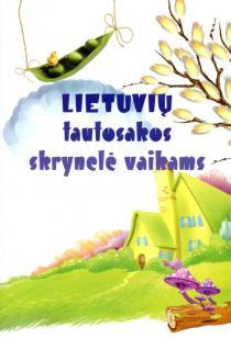 Lietuvių tautosakos skrynelė vaikams | Audronė Buškuvienė, Rita Urbonienė