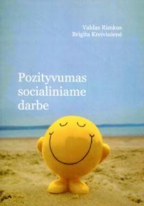 Pozityvumas socialiniame darbe | Valdas Rimkus, Brigita Kreivinienė