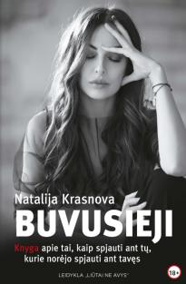 Buvusieji: knyga apie tai, kaip spjauti ant tų, kurie norėjo spjauti ant tavęs | Natalija Krasnova