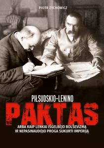 Pilsudskio-Lenino paktas | Piotr Zychowic