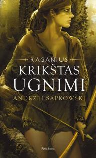 "Krikštas ugnimi (Ciklo ""Raganius"" 5-oji knyga)   Andrzej Sapkowski"