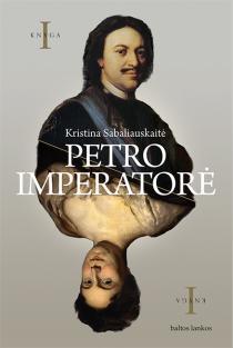 Petro imperatorė | Kristina Sabaliauskaitė