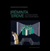 Įrėminta erdvė. Lietuvos teatro dailė sovietmečiu | Raimonda Bitinaitė-Širvinskienė