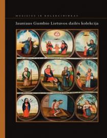 Jauniaus Gumbio Lietuvos dailės kolekcija   Parengė Elvyda Lazauskaitė