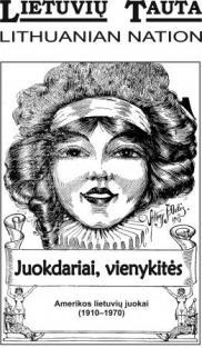 Juokdariai, vienykitės. Amerikos lietuvių juokai (1910-1970) | Algimantas Liekis