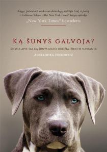 Ką šunys galvoja? Knyga apie tai ką jie uodžia, mato, žino ir supranta   Alexandra Horowitz