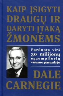 Kaip įsigyti draugų ir daryti įtaką žmonėms   Dale Carnegie