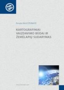 Kartografiniai vaizdavimo būdai ir žemėlapių sudarymas | Renata Bagdžiūnaitė