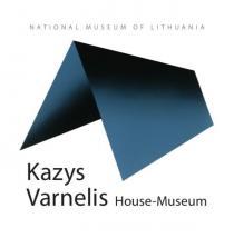 Kazys Varnelis House-Museum. A short guide to the museum   Sud. Daliutė Ivanauskaitė, Aistė Bimbirytė-Mackevičienė