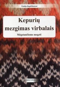 Kepurių mezgimas virbalais | Vitalija Bagdžiūnienė