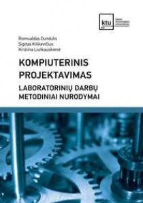 Kompiuterinis projektavimas. Laboratorinių darbų metodiniai nurodymai   Romualdas Dundulis, Sigitas Kilikevičius, Kristina Liutkauskienė