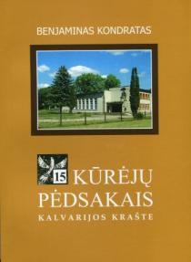 Kūrėjų pėdsakais Kalvarijos krašte, 15 knyga | Benjaminas Kondratas
