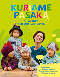 Kuriame pasaką su aktore Kristina Savickyte | Kristina Savickytė-Damanskienė