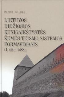LDK žemės teismo sistemos formavimasis (1564-1588) | D. Vilimas