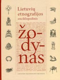Lietuvių etnografijos enciklopedinis žodynas | Sud. Birutė Kulnytė, Elvyda Lazauskaitė