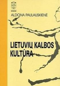 Lietuvių kalbos kultūra   Aldona Paulauskienė