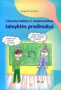 Lietuvių kalbos ir matematikos taisyklės pradinukui | Danguolė Savičienė