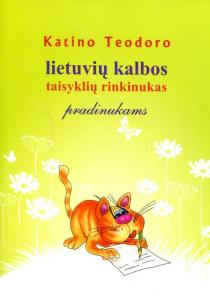 Katino Teodoro lietuvių kalbos taisyklių rinkinukas pradinukams | Sud. Odeta Romanova